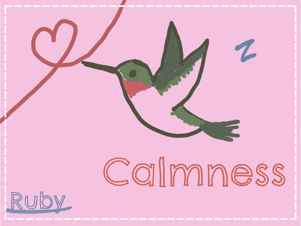 【Calmness】ハミングバードの訪れを逃さないように