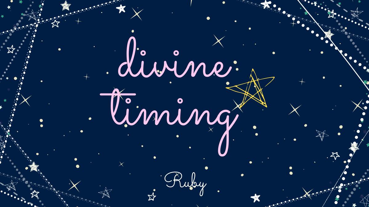 【divine timing】神様は聖なるタイミングで訪れる☆
